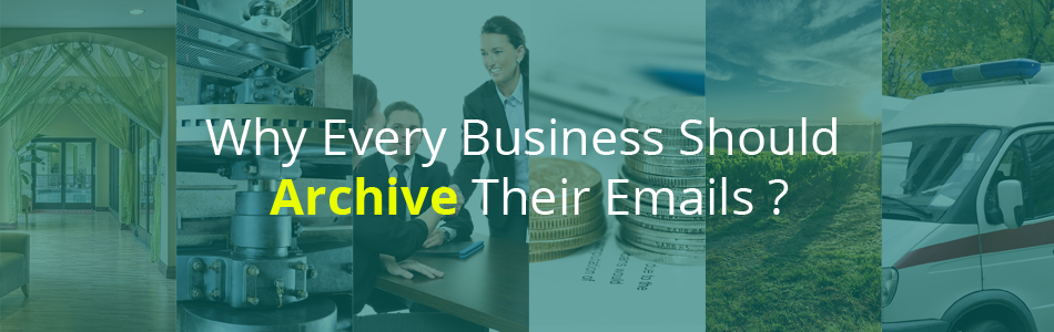 Blog banner - Why Every Business Should Archive Emails