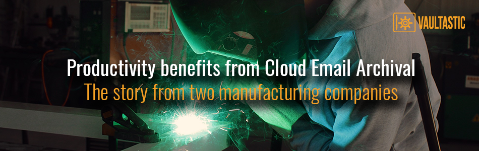 Two Pune manufacturing companies discover productivity benefits from Cloud Email Archival